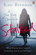 Stalked: A True Story of Obsession