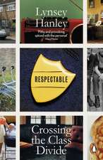 Respectable: Crossing the Class Divide