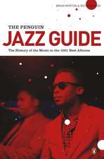 The Penguin Jazz Guide: The History of the Music in the 1000 Best Albums