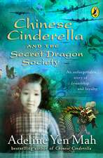 Chinese Cinderella and the Secret Dragon Society: By the Author of Chinese Cinderella