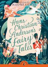 Hans Andersen's Fairy Tales: Retold by Naomi Lewis