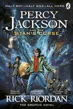 The Titan's Curse: The Graphic Novel : Percy Jackson and the Olympians: The Graphic Novels vol 3