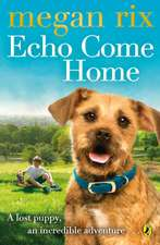 Echo Come Home