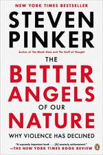 The Better Angels of Our Nature: The Decline of Violence in History and Its Causes