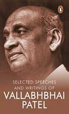 SELECTED SPEECHES & WRITINGS OF VALLABHB