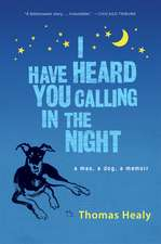 I Have Heard You Calling in the Night