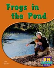 Frogs in the Pond PM Science Facts Red Levels 5/6