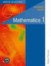 Maths in Action - Advanced Higher Mathematics 1