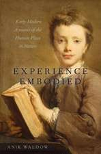 Experience Embodied: Early Modern Accounts of the Human Place in Nature
