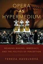 Opera as Hypermedium