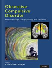 Obsessive-compulsive Disorder: Phenomenology, Pathophysiology, and Treatment
