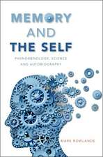 Memory and the Self: Phenomenology, Science and Autobiography