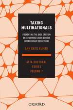 Taxing Multinationals: Preventing tax base erosion through the reform of cross-border intercompany deductions, ATTA Doctoral Series, vol. 7