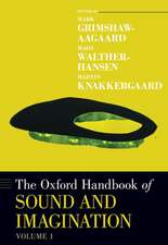 The Oxford Handbook of Sound and Imagination, Volume 1