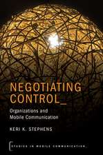 Negotiating Control: Organizations and Mobile Communication
