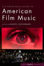 The Grove Music Guide to American Film Music