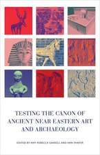 Testing the Canon of Ancient Near Eastern Art and Archaeology