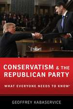 Conservatism and the Republican Party: What Everyone Needs to Know®