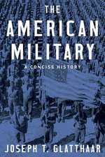 The American Military: A Concise History