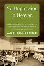 No Depression in Heaven: The Great Depression, the New Deal, and the Transformation of Religion in the Delta