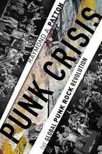 Punk Crisis: The Global Punk Rock Revolution