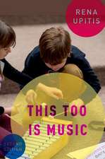 This Too is Music