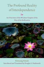 The Profound Reality of Interdependence: An Overview of the Wisdom Chapter of the Way of the Bodhisattva