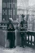 Between Heimat and Hatred: Jews and the Right in Germany, 1871-1935