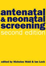 Antenatal and Neonatal Screening