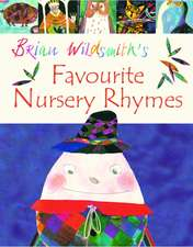 Wildsmith, B: Brian Wildsmith's Favourite Nursery Rhymes