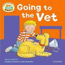 Oxford Reading Tree: Read With Biff, Chip & Kipper First Experiences Going to the Vet