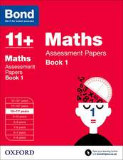 Bond 11+: Maths: Assessment Papers: 10-11+ years Book 1