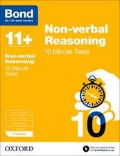 Bond 11+: Non-verbal Reasoning: 10 Minute Tests: 7-8 years