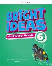 Bright Ideas: Level 6: Activity Book with Online Practice: Inspire curiosity, inspire achievement.