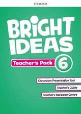 Bright Ideas: Level 6: Teacher's Pack: Inspire curiosity, inspire achievement.