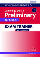 Oxford Preparation and Practice for Cambridge English: B1 Preliminary for Schools Exam Trainer