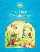 Classic Tales Second Edition: Level 1: The Lazy Grasshopper