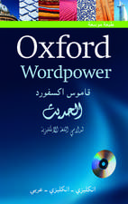 Oxford Wordpower Dictionary for Arabic-speaking learners of English: A new edition of this highly successful dictionary for Arabic learners of English