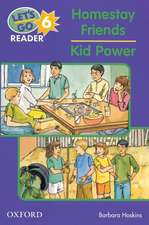 Let's Go Readers: Level 6: Homestay Friends/Kid Power