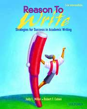 Reason to Write, Low Intermediate:  Strategies for Success in Academic Writing