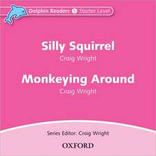 Dolphin Readers: Starter Level: Silly Squirrel & Monkeying Around Audio CD