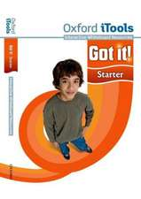 Got it! Starter Level iTools: A four-level American English course for teenage learners