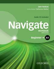 Navigate: A1 Beginner: Workbook with CD (without key): Your direct route to English success