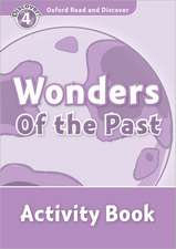 Oxford Read and Discover: Level 4: Wonders of the Past Activity Book