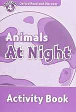 Oxford Read and Discover: Level 4: Animals at Night Activity Book