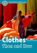 Oxford Read and Discover: Level 6: Clothes Then and Now