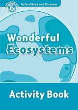 Oxford Read and Discover: Level 6: Wonderful Ecosystems Activity Book