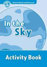 Oxford Read and Discover: Level 1: In the Sky Activity Book