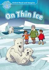 Oxford Read and Imagine: Level 1: On Thin Ice