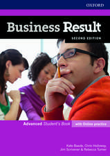 Business Result: Advanced: Student's Book with Online Practice: Business English you can take to work <em>today</em>